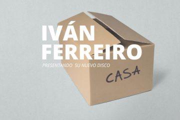 Ivan Ferreiro Casa | Grow Sound Mag